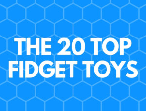 20 TOP FIDGET TOYS
