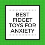 BEST FIDGET TOYS FOR ANXIETY