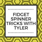 FIDGET SPINNER TRICKS WITH TYLER