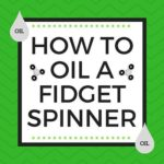 HOW TO OIL A FIDGET SPINNER